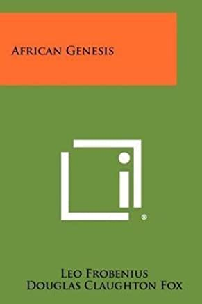 [(African Genesis)] [By (author) Leo Frobenius ] published on (May, 2012)
