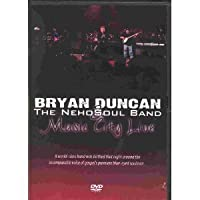 Bryan Duncan & The Neho Soul Band: Music City Live