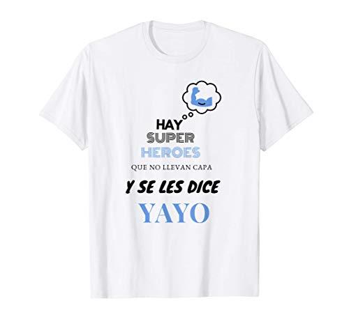 Hay super Heroes Que no llevan Capa y se les Dice YAYO Camiseta