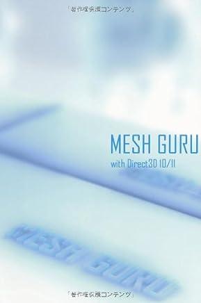 MESH GURU with Direct3D10/11 (Direct3D10 Direct3D11でメッシュを極めろ!)