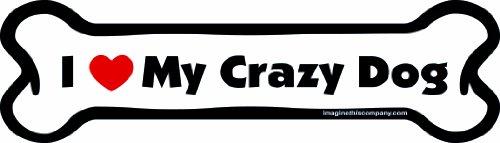 Imagine This I Love My Crazy Dog Bone Car Magnet, 2-Inch by 7-Inch