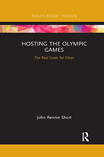 Hosting the Olympic Games: The Real Costs for Cities