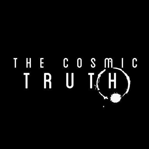 The Cosmic Truth