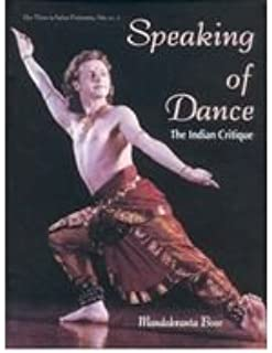 Speaking of Dance: The Indian Critique (New vistas in Indian performing arts)