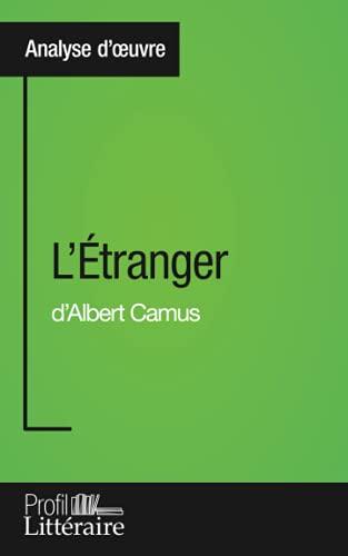 L'Étranger d'Albert Camus (Analyse approfondie): Approfondissez votre lecture des romans classiques et modernes avec Profil-Litteraire.fr