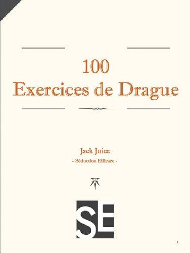 100 Exercices de Drague pour Devenir un Séducteur Expérimenté (French Edition)