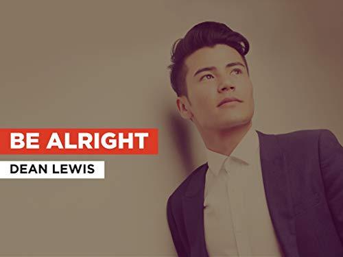Be Alright im Stil von Dean Lewis
