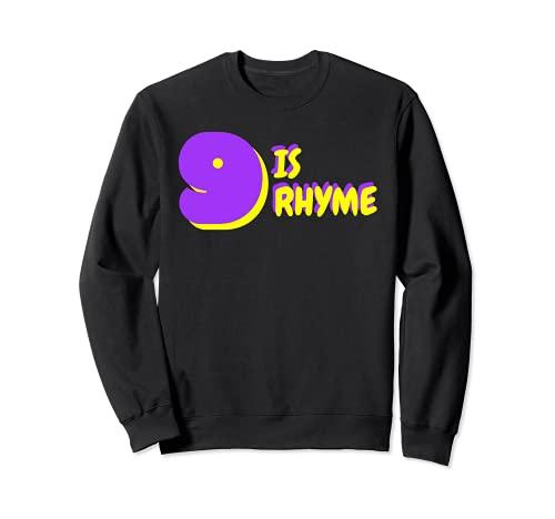 Nine 9 is Rhyme Kings Cup Party Wasserfall Sweatshirt