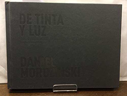 DANIEL MORDZINSKI, DE TINTA Y LUZ
