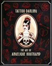 Tattoo Darling: The Art of Angelique Houtkamp by Outre Gallery (3-Jul-2008) Paperback