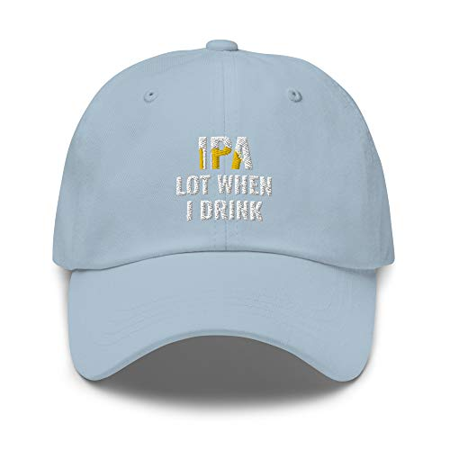 IPA Lot When I Drink Embroidered Dad Hat Baseball Cap Cotton Adjustable Beer Drinking Gift Light Blue