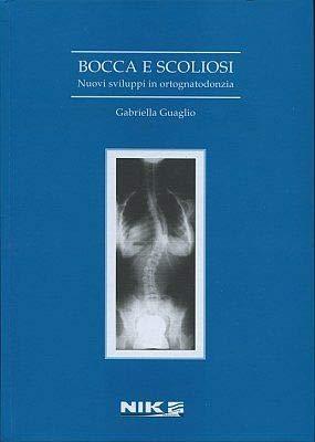Bocca e scoliosi. Nuovi sviluppi in ortognatodonzia