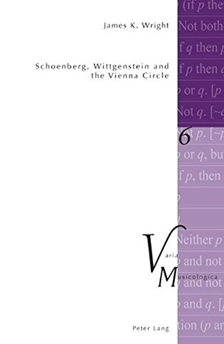Schoenberg, Wittgenstein and the Vienna Circle: Second Printing (Varia Musicologica)