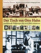 Der Tisch von Otto Hahn: Faszinierende Erfindungen, die unsere Welt veränderten