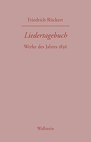 Liedertagebuch XI: Werke des Jahres 1856 (Friedrich Rückerts Werke. Historisch-kritische Ausgabe. Schweinfurter Edition)