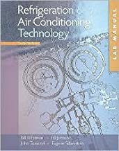 Lab Manual Refrigeration and Air Conditioning Technology 6th (sixth) edition Text Only