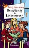 Hexentricks & Liebeszauber Freche Mädchen - freche Bücher 3522174208