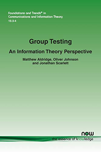 Compare Textbook Prices for Group Testing: An Information Theory Perspective Foundations and Trendsr in Communications and Information  ISBN 9781680835960 by Aldridge, Matthew,Johnson, Oliver,Scarlett, Jonathan