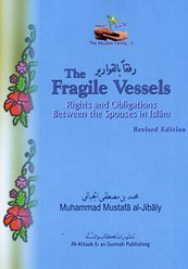 The Fragile Vessels : Rights & Obligations Between the Spouses in Islam (Muslim family)