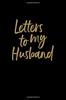 Letters To My Husband: Lined Journal to Write In, Notebook Keepsake Gift, Blank Book, Black Gold, 6