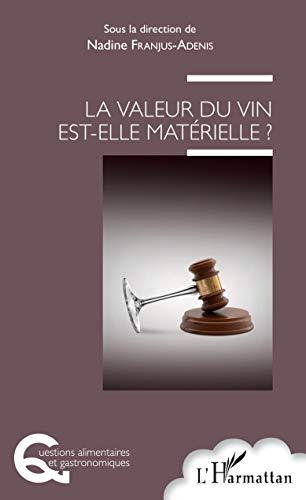 La valeur du vin est-elle matérielle ? (Questions alimentaires et gastronomiques) (French Edition)