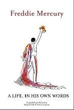 Freddie Mercury a Life, in His Own Words