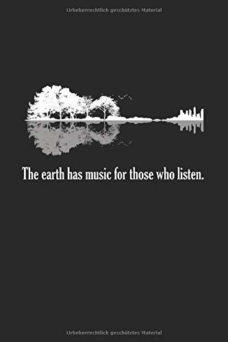 The Earth Has Music For Those Who Listen: DIN A5 Liniert Notizbuch 120 Seiten • Schulheft • Planer • Notizheft • Schreibheft • Tagebuch • Manuskript Akustik Gitarre Natur & Wald