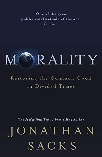 Morality: Restoring the Common Good in Divided Times (English Edition)