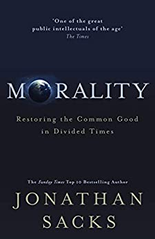[Jonathan Sacks]のMorality: Restoring the Common Good in Divided Times (English Edition)