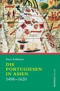 Die Portugiesen in Asien. 1498-1620