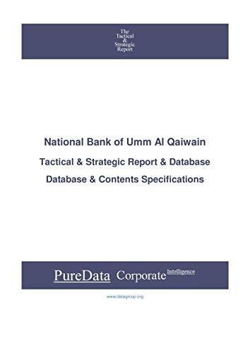 National Bank of Umm Al Qaiwain: Tactical & Strategic Database Specifications - Abu-Dhabi perspectives (Tactical & Strategic - Abu Dhabi Book 34296)