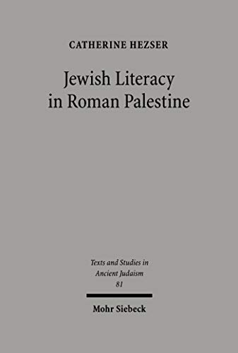 Jewish Literacy in Roman Palestine (Texts and Studies in Ancient Judaism Book 81) (English Edition)