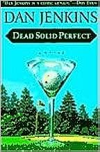 Dead Solid Perfect by Dan Jenkins