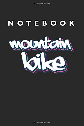 Mountain Bike Notebook: Lined College Ruled Notebook (9x6 inches, 120 pages): For School, Notes, Drawing, and Journaling
