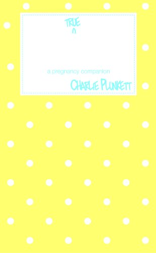 Book: The True Diary of a Mum-to-be - a pregnancy companion by Charlie Plunkett