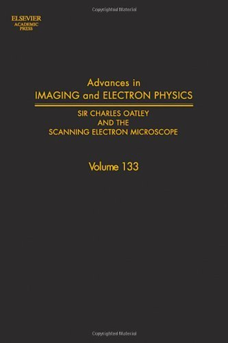 Advances in Imaging and Electron Physics: Sir Charles Oatley and the Scanning Electron Microscope (ISSN)