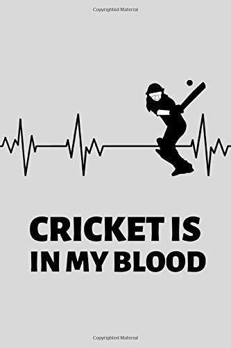 "Cricket Is In My Blood: Cricket Lover Lovers Gift Blank Lined Notebook/Journal (6"" X 9"")"