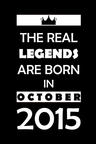 The Real Legends Are Born In October 2015: Notebook / Journal For 6 Year Old boys and girls, 6 years old Funny Personalized Notebook, 6th Anniversary ... boys, girls Turning 6, 120 Pages, 6x9 inches