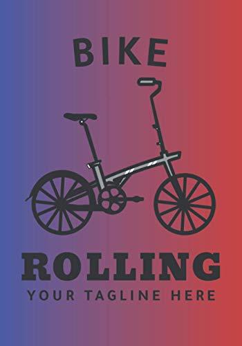 BIKE ROLLING YOUR TAGLINE HERE: Cuaderno con líneas en blanco para cualquier persona que ame su bicicleta, sea cual sea su edad. Ideal como regalo para todos los aficionados al ciclismo.