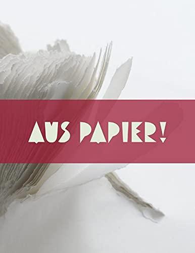 Aus Papier!: Ein Album zur Sammlung