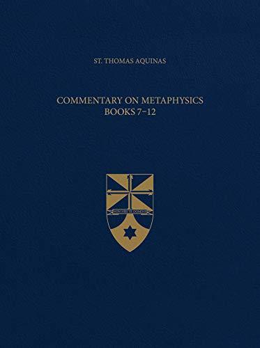 Commentary on Metaphysics Books 7-12 (Latin-English Opera Omnia)