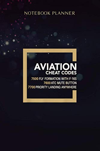 Notebook Planner Aviation Cheat Codes ATC Operator Airplane Pilot Flying Gift: Simple, 114 Pages, Personal, Homework, Menu, Journal, 6x9 inch, Homeschool