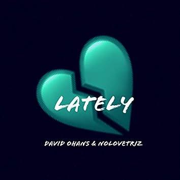 Lately (feat. Nolovetriz)