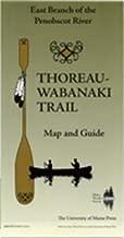 Thoreau-Wabanaki Trail Map and Guide: East Branch of the Penobscot River (Thoreau-Wabanaki Trail Map and Guide)