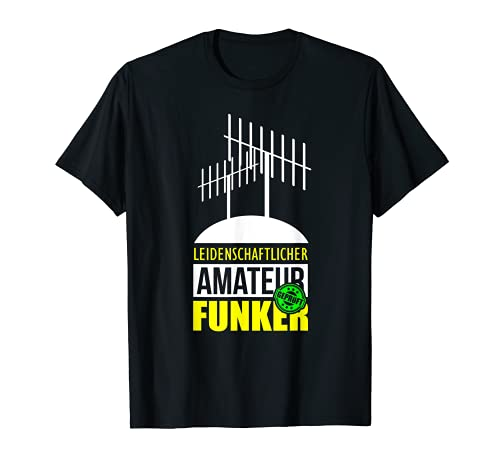Amateurfunk Antenne Funker Funkamateur T-Shirt