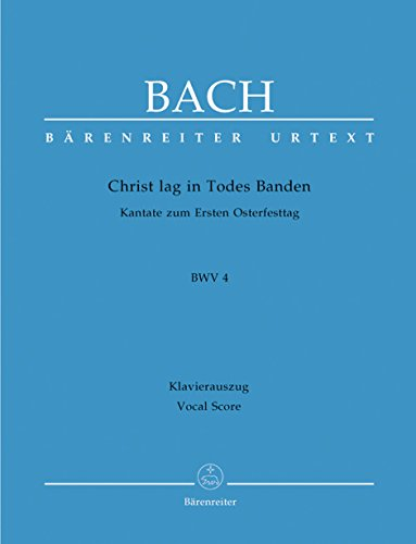 Christ lag in Todesbanden (Christ lay by death enshrouded) BWV 4 -Kantate zum 1. Ostertag-. Klavierauszug