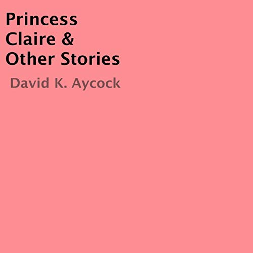 Princess Claire & Other Stories audiobook cover art