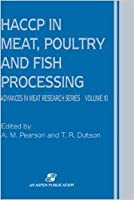 HACCP IN MEAT, POULTRY AND FISH PROCESSING (ADVANCES IN MEAT RESEARCH SERIES, VOLUME 10)