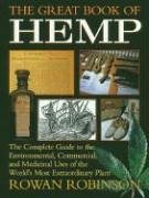 The Great Book of Hemp: The Complete Guide to the Environmental, Commercial, and Medicinal Uses of the World\'s Most Extraordinary Plant