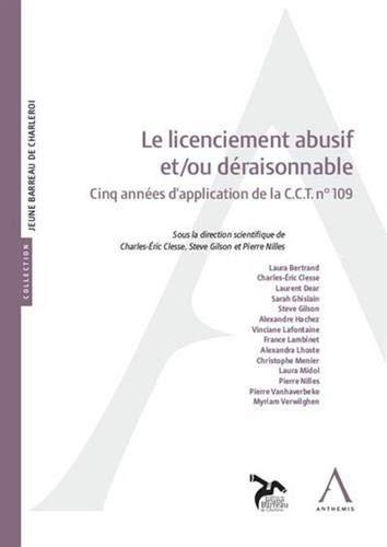 Le licenciement abusif et/ou déraisonnable : Cinq années d'application de la C.C.T.n° 109